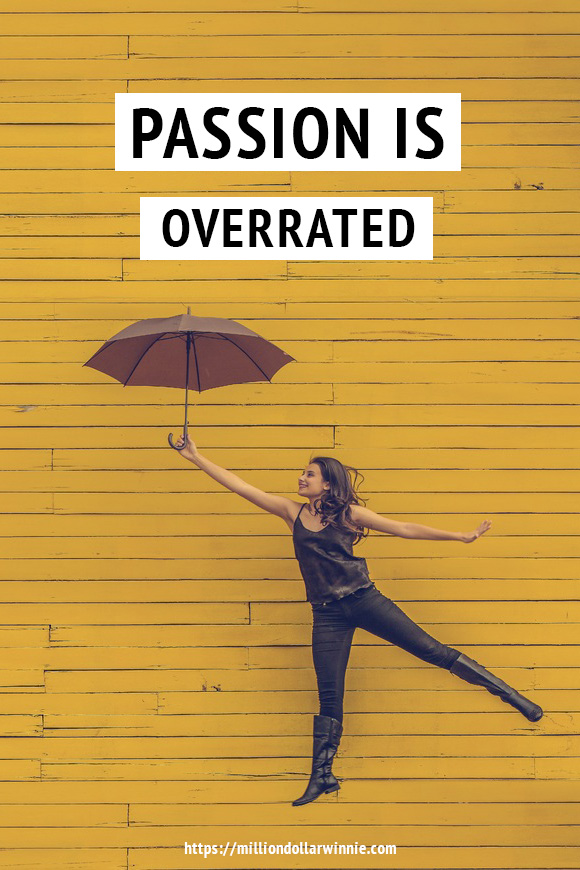 Passion is Overrated