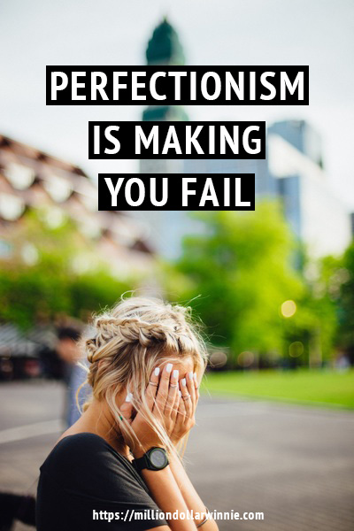 perfectionism is ruining your life